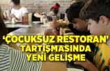 'Çocuksuz restoran' tartışmasında yeni gelişme