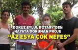 Dokuz Eylül Rotary'den hayata dokunan proje