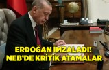 Erdoğan imzaladı! MEB'de kritik atamalar