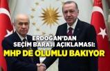 Erdoğan'dan seçim barajı açıklaması: MHP de olumlu bakıyor