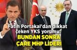 Fatih Portakal'dan dikkat çeken YKS yorumu: Bundan sonra çare MHP lideri
