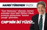 Hamdi Türkmen yazdı: CHP'nin iki yüzü!..
