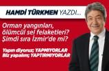 Hamdi Türkmen yazdı: Şimdi sıra İzmir'de mi?