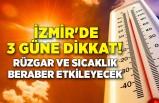 İzmir'de 3 güne dikkat! Rüzgar ve sıcaklık beraber etkileyecek