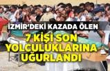 İzmir'deki kazada ölen 7 kişi son yolculuklarına uğurlandı