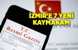 İzmir'e 7 yeni kaymakam