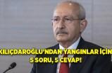 Kılıçdaroğlu'ndan yangınlar için 5 soru, 5 cevap!