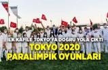Tokyo 2020 Paralimpik Oyunları için ilk kafile Tokyo'ya doğru yola çıktı