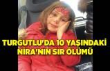 Turgutlu'da 10 yaşındaki Nira'nın sır ölümü