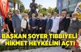 Başkan Soyer Tıbbiyeli Hikmet heykelini açtı