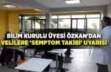 Bilim Kurulu üyesi Özkan'dan velilere 'semptom takibi' uyarısı