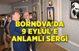 Bornova'da 9 Eylül'e anlamlı sergi