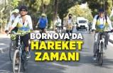Bornova'da hareket zamanı