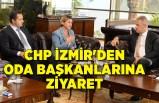 CHP İzmir'den oda başkanlarına ziyaret