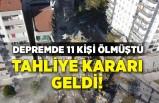 İzmir depreminde 11 kişi ölmüştü, tahliye kararı geldi!
