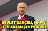 Devlet Bahçeli, MHP'yi ittifaktan çekiyor mu?