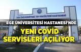 Ege Üniversitesi Hastanesi'nde vaka sayılarında artış!