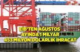 EİB'ten Ağustos ayında 1 milyar 453 milyon dolarlık ihracat