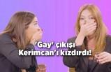 'Gay' çıkışı Kerimcan'ı kızdırdı!