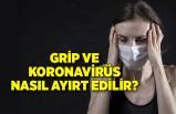 Grip ve koronavirüs nasıl ayırt edilir?