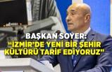 """""""İzmir'de yeni bir şehir kültürü tarif ediyoruz"""""""