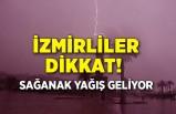 İzmirliler dikkat! Sağanak yağış geliyor
