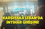 Karşıyaka İZBAN'da intihar girişimi!