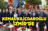 Kemal Kılıçdaroğlu İzmir'de