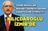 Kılıçdaroğlu'ndan Çeşme mesajları ve sanayicilere sitem etti