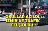Okullar açıldı, İzmir'de trafik felç oldu!