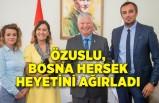 Özuslu, Bosna Hersek heyetini ağırladı