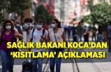 Sağlık Bakanı Koca'dan 'kısıtlama' açıklaması