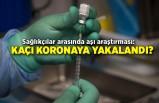 Sağlıkçılar arasında aşı araştırması: Kaçı koronaya yakalandı?