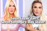 Seda Sayan canlı yayında Seren Serengil'e ateş püskürdü!