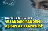 'Şu andaki pandemi, aşısızlar pandemisi'