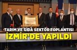 Tarım ve Gıda Sektör toplantısı İzmir'de yapıldı