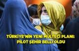 Türkiye'nin yeni mülteci planı: Pilot şehir belli oldu