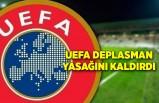 UEFA deplasman yasağını kaldırdı