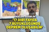 '17 diri fayda 7 büyüklüğünde deprem oluşabilir'