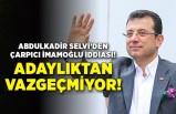 Abdulkadir Selvi'den çarpıcı İmamoğlu iddiası!