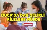 Buca'da dar gelirli ailelere müjde