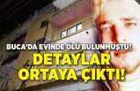 İzmir Buca'da evinde ölü bulunmuştu! Detaylar ortaya çıktı