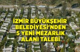 Büyükşehirden 5 yeni mezarlık alanı talebi