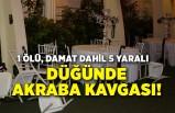 İzmir'de düğünde akraba kavgası!