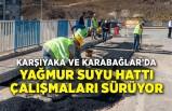 Karşıyaka ve Karabağlar'da yağmur suyu hattı çalışmaları sürüyor