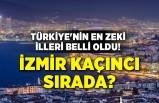 Türkiye'nin en zeki illeri belli oldu! İzmir kaçıncı sırada?