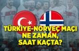 Türkiye-Norveç maçı ne zaman, saat kaçta?