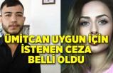 Ümitcan Uygun için istenen ceza belli oldu