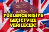 Yüzlerce kişiye geçici vize verilecek!
