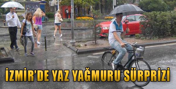 İzmir'de Yaz Yağmuru Sürprizi